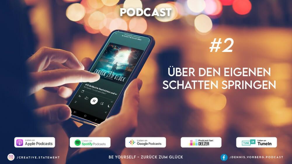 #2 Über den eigenen Schatten springen | Podcast