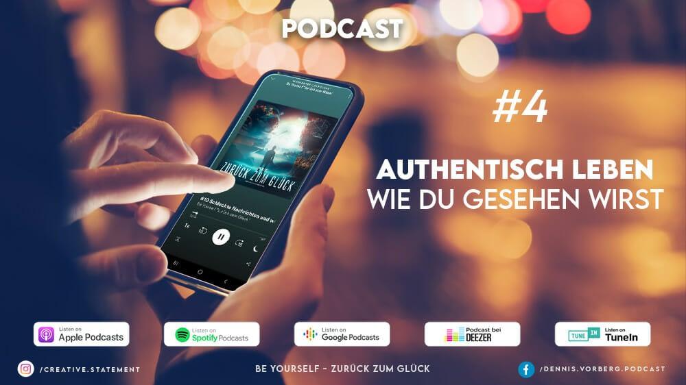 #4 Authentisch leben – Wie Du gesehen wirst