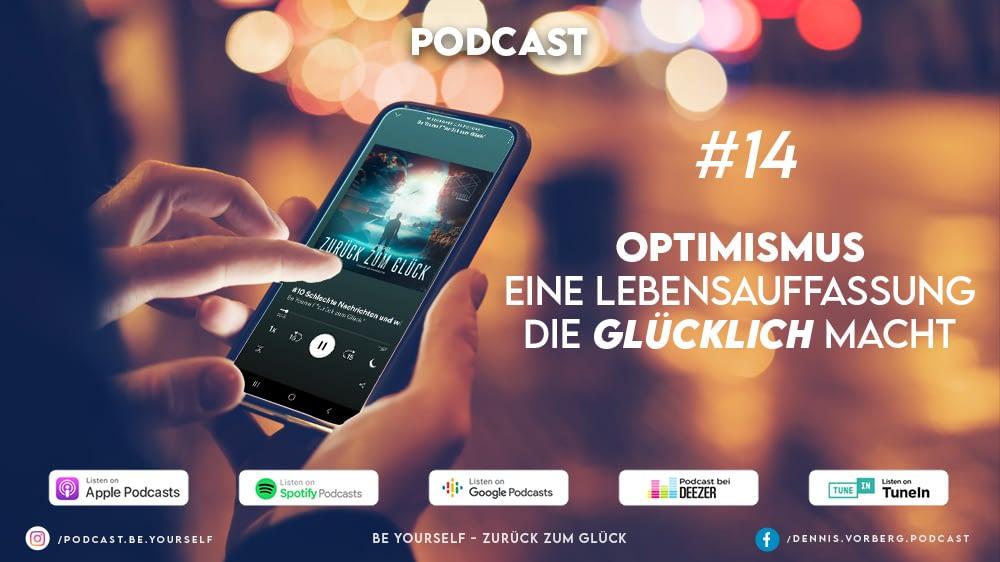 #14 Optimismus – eine Lebensauffassung die glücklich macht